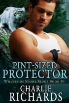 Pint-Sized Protector ebook by Charlie Richards