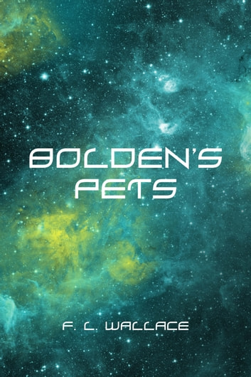 Bolden's Pets ebook by F. L. Wallace