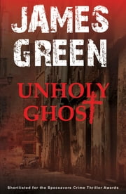 Unholy Ghost ebook by James Green