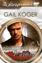 Arresting the Warlord ebook by Gail Koger