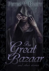 The Great Bazaar and Other Stories ebook by Peter V. Brett