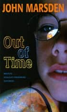 Out of Time ebook by John Marsden