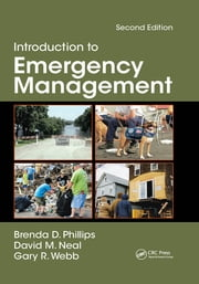 Introduction to Emergency Management, Second Edition ebook by Brenda Phillips, David M. Neal, Gary Webb
