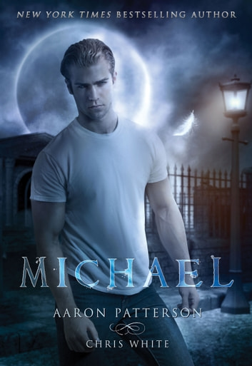 Michael: The Mark - Book 4, Parts 7-8 in The Airel Saga - Young Adult Paranormal Romance ebook by Aaron Patterson,Chris White