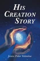 His Creation Story ebook by