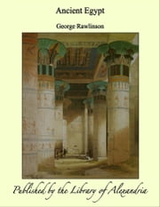 Ancient Egypt ebook by George Rawlinson