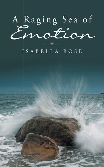 A Raging Sea of Emotion ebook by Isabella Rose