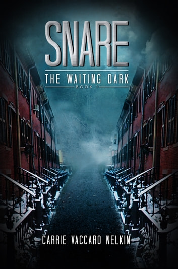 Snare (The Waiting Dark Book 1) ebook by Carrie Vaccaro Nelkin