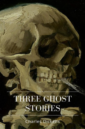 Three Ghost Stories eBook by Charles Dickens