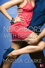 Neighbors With Benefits ebooks by Marissa Clarke