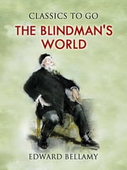 The Blindman's World ebook by Edward Bellamy