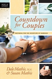 Countdown for Couples - Preparing for the Adventure of Marriage ebook by Dale Mathis,Susan Mathis