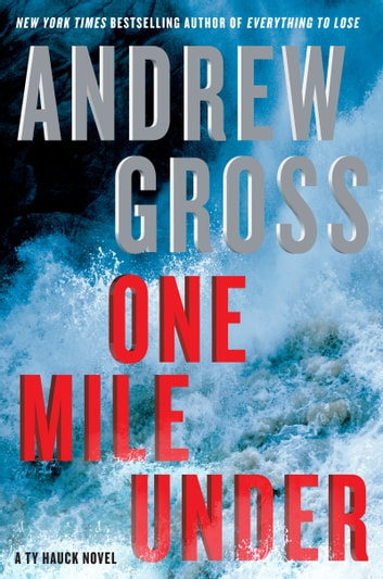 One Mile Under - A Ty Hauck Novel ebook by Andrew Gross