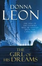 The Girl of His Dreams - (Brunetti 17) ebook by Donna Leon