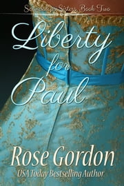 Liberty for Paul ebook by Rose Gordon