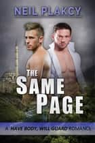 The Same Page - Have Body, Will Guard, #9 ebook by Neil Plakcy