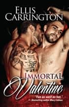 Immortal Valentine ebook by Ellis Carrington