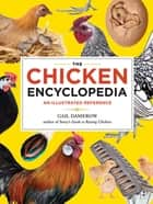 The Chicken Encyclopedia ebook by Gail Damerow