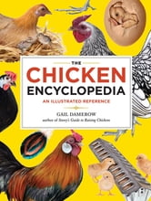 The Chicken Encyclopedia - An Illustrated Reference ebook by Gail Damerow