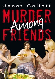 Murder Among Friends ebook by Janet Collett