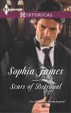 Scars of Betrayal ebook by Sophia James