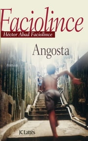 Angosta ebook by Hector Abad Faciolince