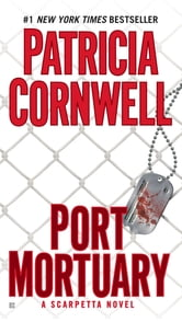 Port Mortuary - Scarpetta (Book 18) ebook by Patricia Cornwell