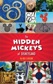 The Hidden Mickeys of Disneyland ebook by Disney Editions
