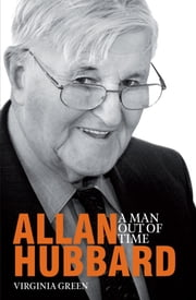 Allan Hubbard - A Man Out of Time ebook by Virginia Green