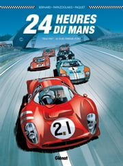 24 heures du Mans - 1964-1967 ebook by Denis Bernard,Christian Papazoglakis,Robert Paquet