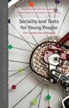 Seriality and Texts for Young People ebook by M. Reimer,N. Ali,D. England,M. Dennis Unrau,Melanie Dennis Unrau