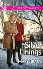 Silver Linings (Mills & Boon Superromance) (The Legend of Bailey's Cove, Book 2) ebook by Mary Brady