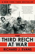 The Third Reich at War ebook by Richard J. Evans