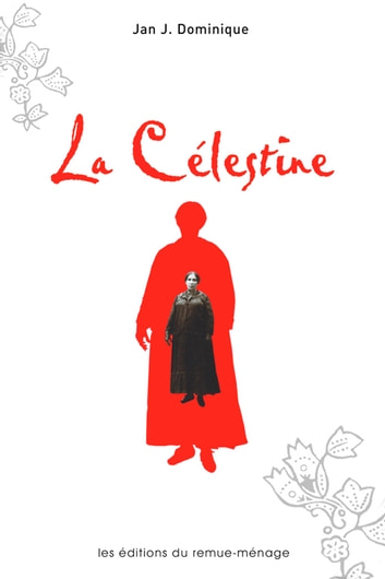La Célestine ebook by Jan J. Dominique