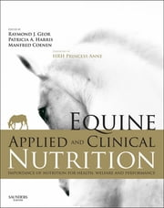 Equine Applied and Clinical Nutrition - Health, Welfare and Performance ebook by Raymond J. Geor,Manfred Coenen,Patricia Harris