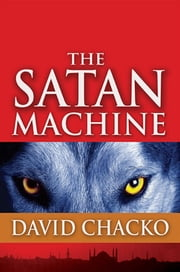 The Satan Machine ebook by David Chacko