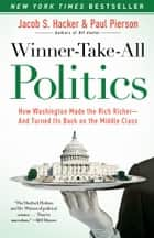 Winner-Take-All Politics ebook by Jacob S. Hacker,Paul Pierson
