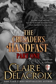 The Crusader's Handfast: Part One 電子書籍 Claire Delacroix