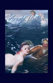 Arnold Bocklin: Paintings in Close Up ebook by Carla Tagloff