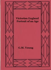 Victorian England: Portrait of an Age ebook by G.M. Young