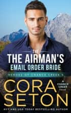 The Airman's E-Mail Order Bride ebook by