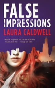 False Impressions ebook by Laura Caldwell