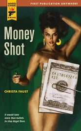 Money Shot ebook by Christa Faust