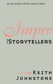 Impro for Storytellers ebook by Keith Johnstone