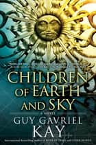 Children of Earth and Sky ebook by Guy Gavriel Kay