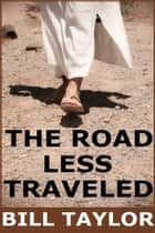 The Road Less Traveled ebook by Bill Taylor