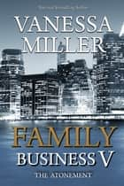 Family Business V - Family Business, #5 ebook by Vanessa Miller
