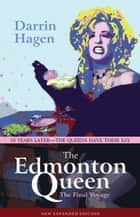 The Edmonton Queen ebook by Darrin Hagen