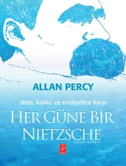 Her Güne Bir Nietzsche ebook by Allan Percy