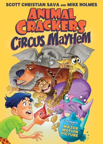Animal Crackers: Circus Mayhem eBook by Scott Christian Sava